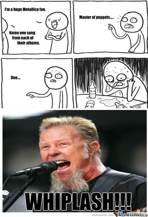 Metallica Meme - rmx self proclaimed quot metallica fans quot only know the mainstrem songs by george275 meme center