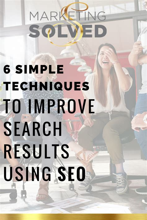 Optimize Search Results by 6 Simple Techniques To Improve Search Results Using Seo