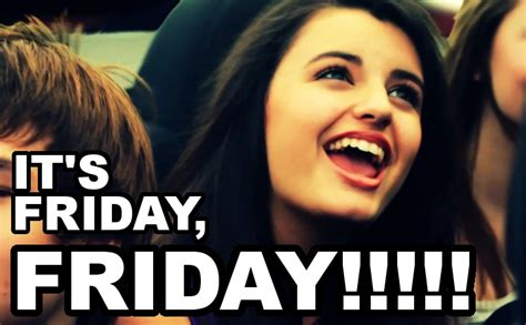 Rebecca Black Friday Meme - it s official friday is the most expensive day of the week