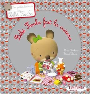 Livre Bébé Koala fait la cuisine, Nadia Berkane, Hachette Enfants, Bébé Koala, 9782013938228