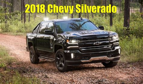 2018 Chevy Silverado What's New For 2018? (specs And