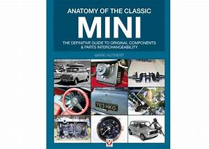 Anatomy Of A Classic Mini  The Difinitive Guide To
