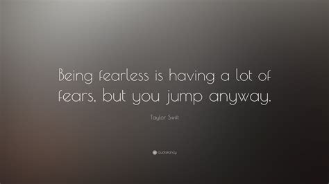 taylor swift quote  fearless    lot