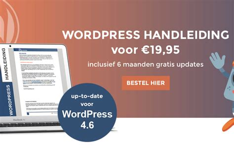Wordpress Handleiding Is Up-to-date Voor Wordpress 4.6