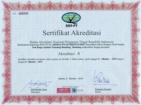 Surat Keterangan Akreditas by Sertifikat Akreditasi Banpt Program Studi Seni Rupa Fsrd Itb