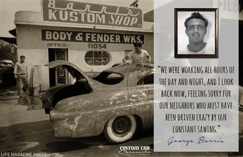 George Barris Quotes  Custom Car Chroniclecustom Car