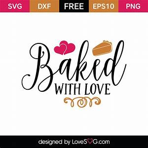 Baked with love... Lovesvg