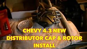 Chevy S10 4 3   Changing A Distributor Cap And Rotor