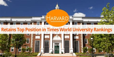 harvard retains top position in times world university