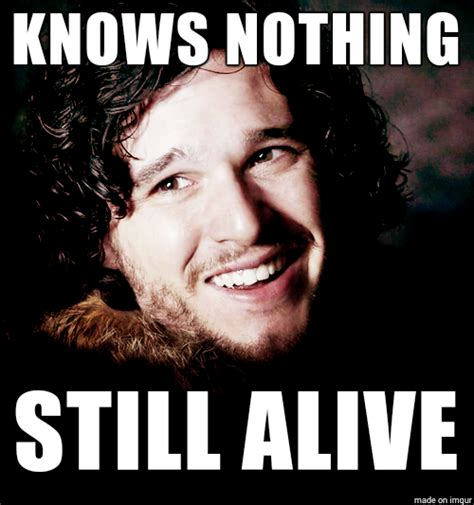 Jon Snow Meme - 24 jon snow memes that will convince you that he knows something sayingimages com