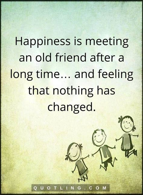 happy to see old friends quotes