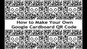 Cardboard Qr Code : the vr shop how to make your own google cardboard qr code step by step instructions youtube ~ Eleganceandgraceweddings.com Haus und Dekorationen