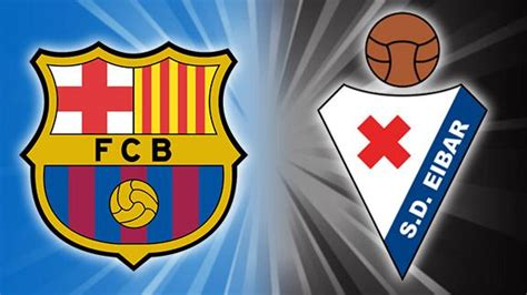 Preview and stats followed by live commentary, video highlights and match report. Barcelona Vs Eibar (La Liga): Possible Lineups, Prediction, Time, Preview - TSM PLUG