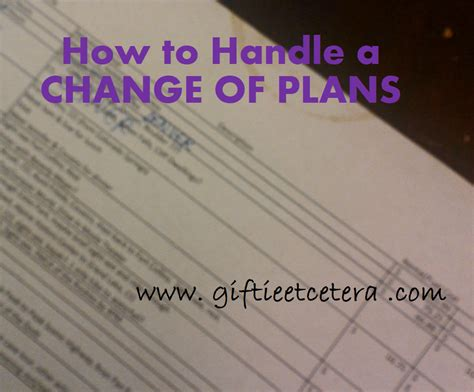How To Handle Change by How To Handle A Change Of Plans Giftie Etcetera How To