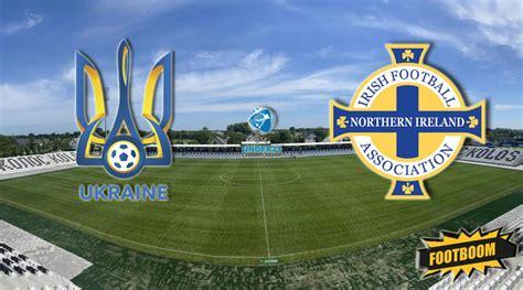 Матч начнется в 21.00 по москве. U-21. Украина - Северная Ирландия. Анонс и прогноз матча - FootBoom