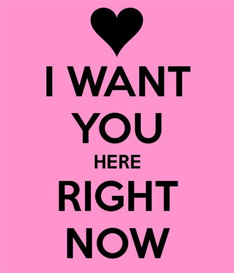 I Just Want You Here Quotes
