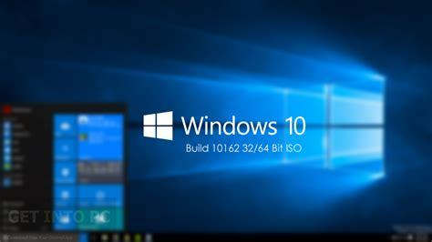 Windows 10 Build 10162 Iso 32  64 Bit Free Download