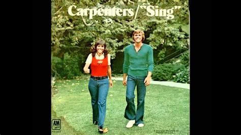 The carpenters carpenters website, the official, authorized by richard carpenter, includes photos of the carpenters and notes from recordings, news the carpenters on rhapsody the carpenters: The Carpenters-Sing a song(Instrumental) - YouTube