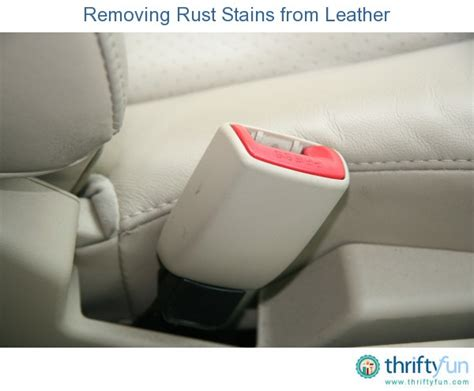 removing rust stains from leather thriftyfun