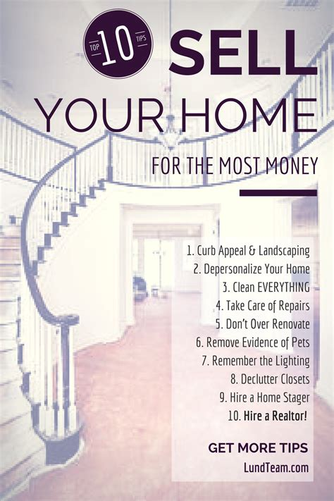 Design Tips For Selling Your Home by 10 Tips To Get The Most Out Of Selling Your Home