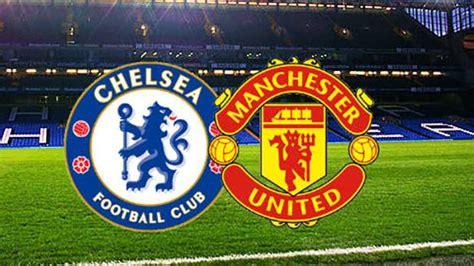 Preview Chelsea vs Manchester United: Uji Konsistensi ...