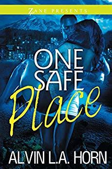 one safe place a novel zane presents kindle edition by alvin l a horn literature