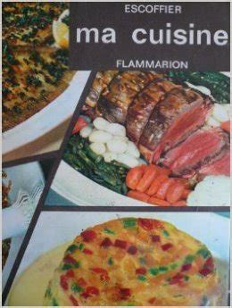 auguste escoffier ma cuisine 2 500 recettes free
