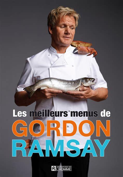 gordon ramsay cuisine en famille livre les meilleurs menus de gordon ramsay les éditions