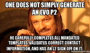 One does not simply generate an EVO P2 He carefully ...
