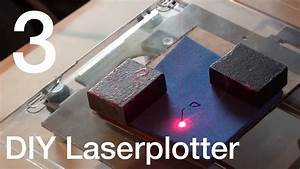 Laser Selber Bauen : diy laserplotter teil 3 der laser let 39 s build youtube ~ Watch28wear.com Haus und Dekorationen