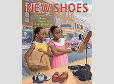 New Shoes, by Susan Lynn Meyer Review The Childrens