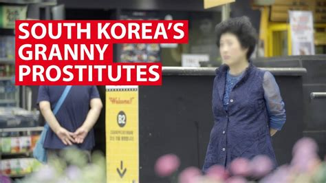 South Koreas Granny Prostitutes Get Real Cna Insider Youtube