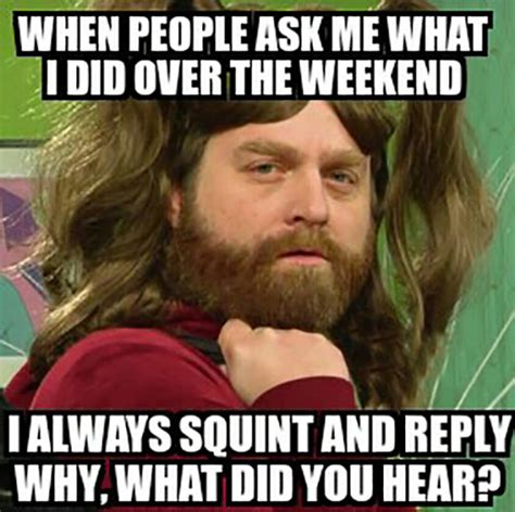 Funny Weekend Memes - zach galifianakis funny quotes quotesgram