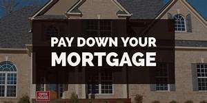 12 Expert Tips To Pay Down Your Mortgage In 10 Years Or