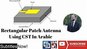 Antenna Design In Matlab Tutorial 7 Rectangular Patch Antenna Using Cst Youtube