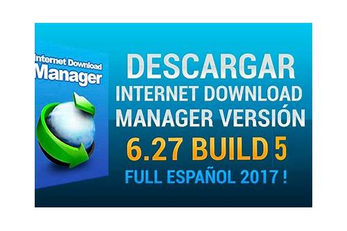 descargar internet idm gratis descargar manager ultima version