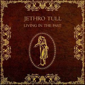 Living In The Past Jethro Tull