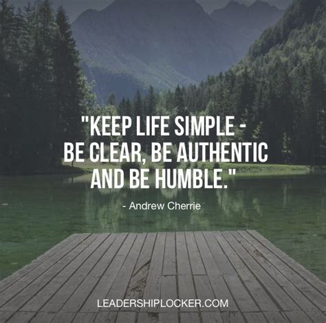 """Our goal is to help you by delivering amazing quotes to bring inspiration, motivation and. """"Keep life simple - be clear, be authentic and be humble."""" #leadershiplocker 