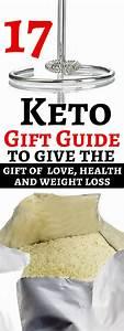 A Keto Gift Guide For You Or Your Friend  For Starting The