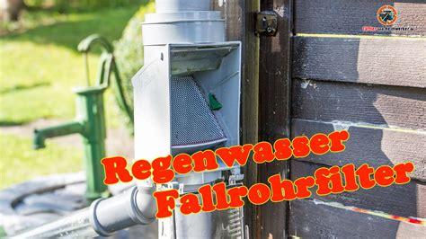regenwasserfilter selber bauen regenwasserfilter fallrohrfilter verbessern