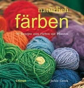 Bücher Gebraucht Kaufen Online : nat rlich f rben 30 rezepte zum f rben mit pflanzen von j ~ A.2002-acura-tl-radio.info Haus und Dekorationen