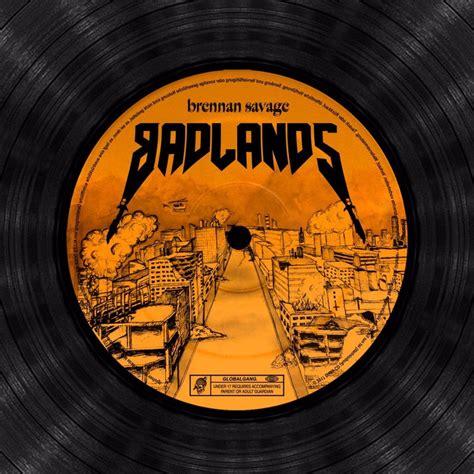 brennan savage badlands lyrics  tracklist genius