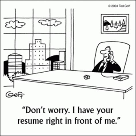 quot don t worry i your resumes right in front of me