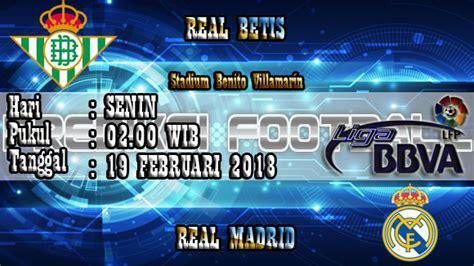 Prediksi Skor Akurat Real Betis Vs Real Madrid 19 Februari ...