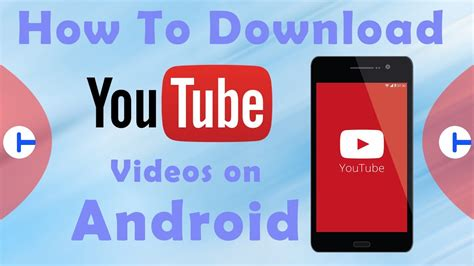 Download Youtube Videos On Android 2017