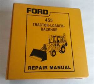 Ford 455 Tractor Loader Backhoe Service Repair Manual