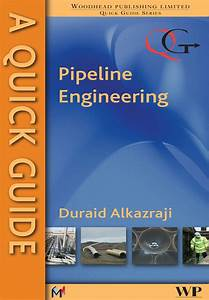 A Quick Guide To Pipeline Engineering By D Alkazraji