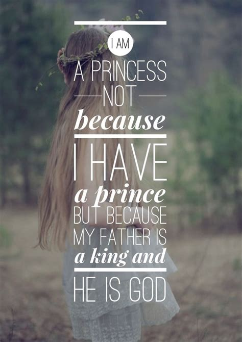 I Am A Princess Of God Quotes