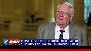 Pitts Leads Fight to Reform Federal Sugar Subsidies, Cap ...