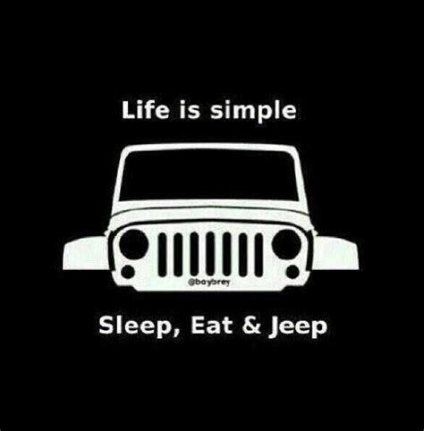 jeep life life is simple sleep eat jeep jeep life
